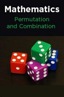 Mathematics-Permutation and Combination