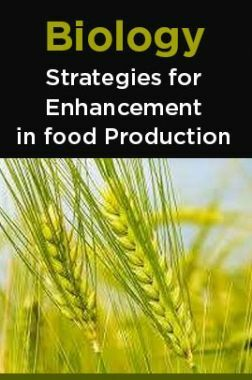 Biology-Strategies for Enhancement in food Production