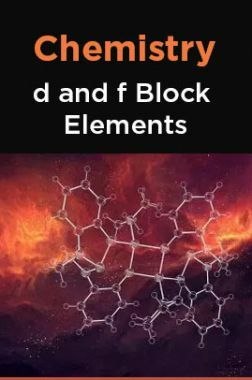 Chemistry- d and f Block Elements