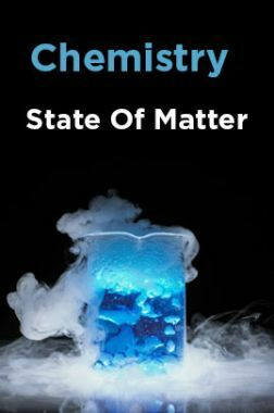Chemistry - State Of Matter
