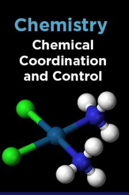Chemistry - Chemical Coordination and Control