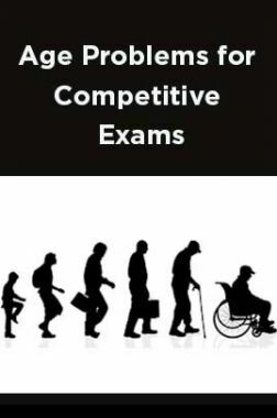 Age Problems for Competitive Exams