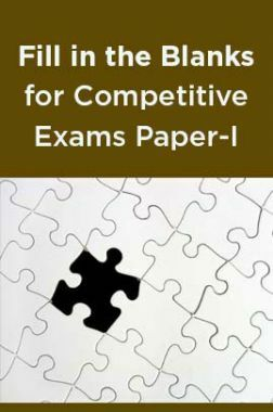 Fill in the Blanks for Competitive Exams Paper-I