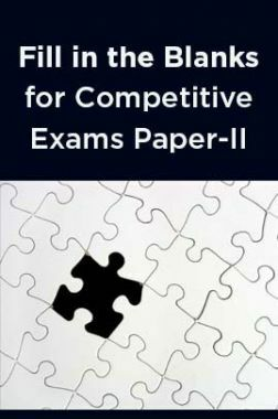 Fill in the Blanks for Competitive Exams Paper-II