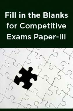 Fill in the Blanks for Competitive Exams Paper-III