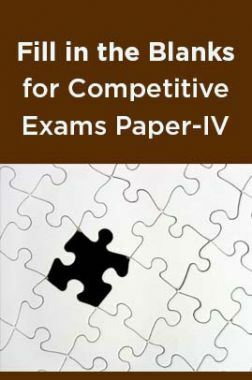 Fill in the Blanks for Competitive Exams Paper-IV