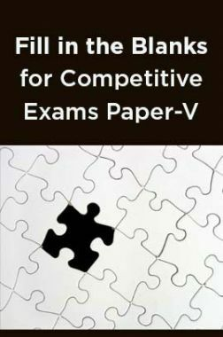 Fill in the Blanks for Competitive Exams Paper-V