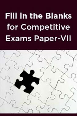 Fill in the Blanks for Competitive Exams Paper-VII