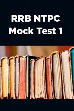 RRB NTPC Mock Test 1