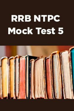 RRB NTPC Mock Test 5