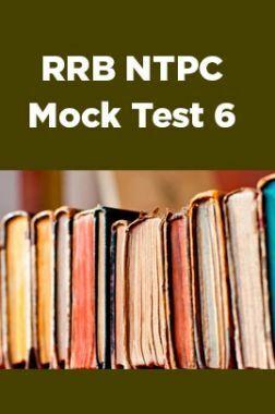 RRB NTPC Mock Test 6
