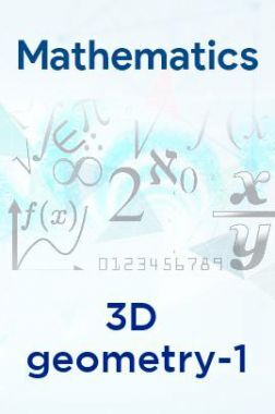 Mathematics- 3D geometry-1