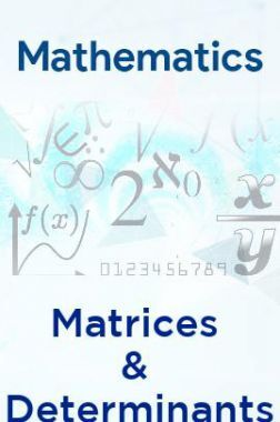 Mathematics-Matrices & Determinants