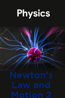 Physics-Newton's Law and Motion 2
