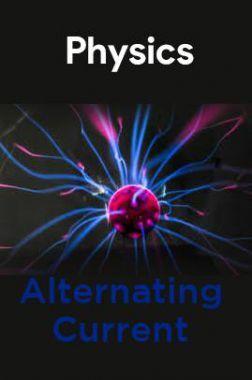 Physics-Alternating Current