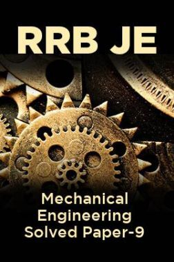 RRB JE-Mechanical Engineering Solved Paper-9