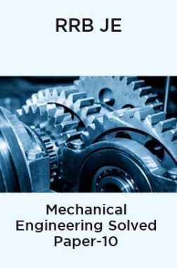 RRB JE-Mechanical Engineering Solved Paper-10