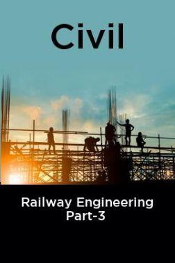 Civil Railway Engineering Part-3