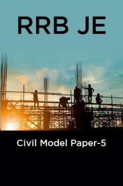 RRB JE-Civil Model Paper-5