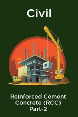 Civil Reinforced Cement Concrete (RCC) Part-2