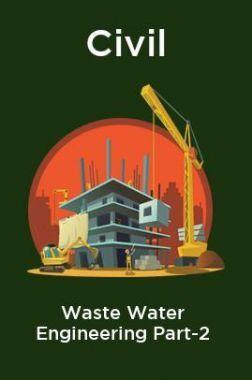 Civil Waste Water Engineering Part-2