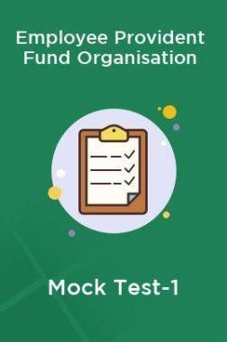 Employee Provident Fund Organisation Mock Test-1