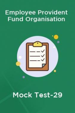 Employee Provident Fund Organisation Mock Test-29