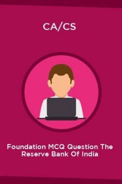 CA/CS Foundation MCQ Question The Reserve Bank Of India