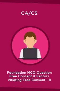 CA/CS Foundation MCQ Question Free Consent & Factors Vitiating Free Consent - II