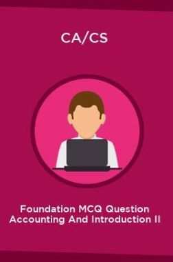 CA/CS Foundation MCQ Question Accounting And Introduction II