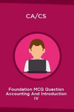 CA/CS Foundation MCQ Question Accounting And Introduction IV