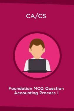 CA/CS Foundation MCQ Question Accounting Process I