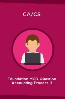 CA/CS Foundation MCQ Question Accounting Process II