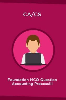 CA/CS Foundation MCQ Question Accounting ProcessIII
