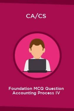 CA/CS Foundation MCQ Question Accounting Process IV