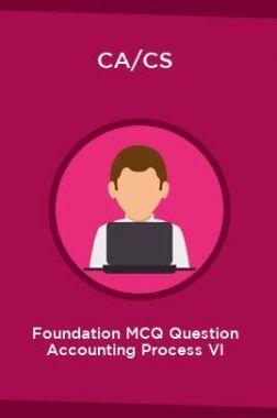 CA/CS Foundation MCQ Question Accounting Process VI