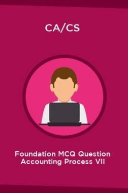 CA/CS Foundation MCQ Question Accounting Process VII
