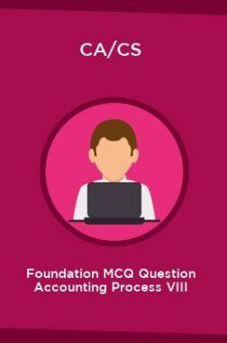 CA/CS Foundation MCQ Question Accounting Process VIII