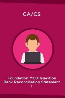 CA/CS Foundation MCQ Question Bank Reconciliation Statement I