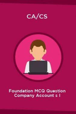 CA/CS Foundation MCQ Question Company Account s I