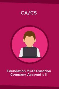 CA/CS Foundation MCQ Question Company Account s II