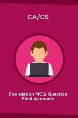 CA/CS Foundation MCQ Question Final Accounts