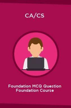 CA/CS Foundation MCQ Question Foundation Course