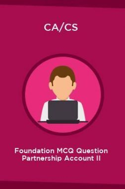 CA/CS Foundation MCQ Question Partnership Account II