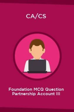 CA/CS Foundation MCQ Question Partnership Account III
