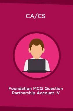 CA/CS Foundation MCQ Question Partnership Account IV