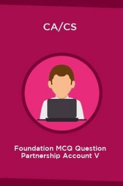 CA/CS Foundation MCQ Question Partnership Account V