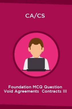 CA/CS Foundation MCQ Question Void Agreements  Contracts III