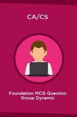 CA/CS Foundation MCQ Question Group Dynamic