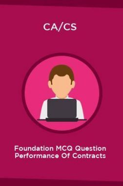 CA/CS Foundation MCQ Question Performance Of Contracts